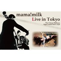mama!milk@渋谷The Closet